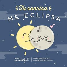 ¡Me encanta cuando sonríes! Your smile eclipses me. I love it when you smile! #mrwonderfulshop #quotes #smile