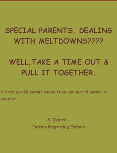 A little humor from one special needs parent to another.