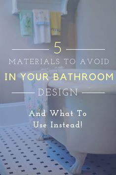 5 Materials To Avoid in Your Bathroom Design and What to Use Instead-  When planning a bathroom remodel it is important to consider both the functionality and the style. We talk about what to avoid and options for what you can do instead, to make your investment in your home last longer and look better! #remodel #bathroomremodel #DIY #bathroom