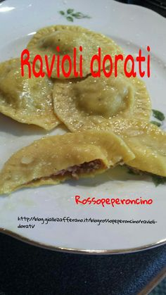 http://blog.giallozafferano.it/blogrossopeperoncino/ravioli-dorati/