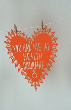 You Had Me At Health Insurance Valentine by owlyshadowpuppets, $9.00