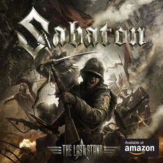 Album by Heavy Metal Power Metal band - Sabaton - The Last Stand. Heavy Metal, Black Metal, Hard Rock, Power Metal Bands, Pochette Album, Religion, Metal Albums, Last Stand, Great Albums