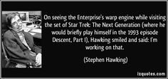 quote-on-seeing-the-enterprise-s-warp-engine-while-visiting-the-set-of-star-trek-the-next-generation-stephen-hawking-235509.jpg (850×400)