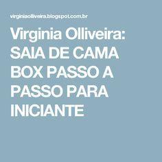ec0385f91f0 Virginia Olliveira  SAIA DE CAMA BOX PASSO A PASSO PARA INICIANTE