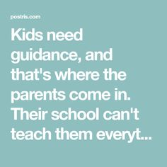 Kids need guidance, and that's where the parents come in. Their school can't teach them everything, there are a few things you need to teach to your children yourself, like these important things that will change their personality & make them more disciplined when they grow up.