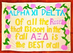 Alpha Xi Delta...Of all the roses that bloom in the fall, AXiD is the best of all!