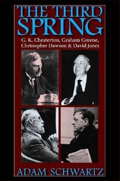 The Third Spring: G.K. Chesterton, Graham Greene, Christopher Dawson, and David Jones by Adam Schwartz, http://www.amazon.com/dp/0813219825/ref=cm_sw_r_pi_dp_6Zcrqb04J4434