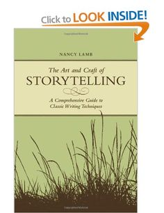 The Art and Craft of Storytelling: A Comprehensive Guide to Classic Writing Techniques: Amazon.co.uk: Nancy Lamb: Books