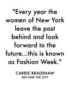 Love this Carrie Bradshaw #NYFW quote :)