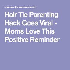 Hair Tie Parenting Hack Goes Viral - Moms Love This Positive Reminder