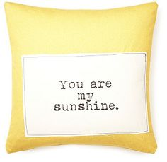 """My Sunshine"" 20x20 Pillow, Yellow on shopstyle.com"