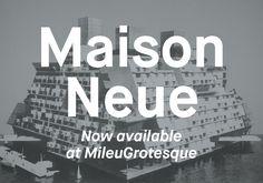 Maison Neue by Milieu Grotesque