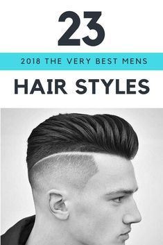 Mens Hairstyles 2018: The Very Best Mens Haircuts Created by the Worlds Best Barbers