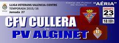 Salva la veu del Poble: Jornada 27 CFV CULLERA 6 - 0 PV Alginet (Veteranos...