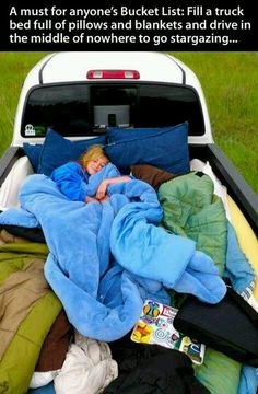 Fill a truck with pillows and blankets, then go stargazing :)
