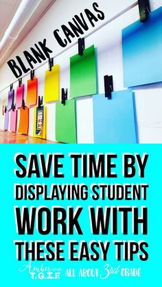 Teachers, Save Time Using these Tips to Display Student Work | All About 3rd Grade