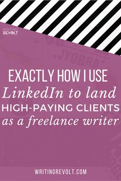 LinkedIn for Freelance Writers: EXACTLY How I Use LinkedIn to Land High-paying Clients - If you're looking to make money writing online, you need to be on LinkedIn - period! This guide will show you exactly how to find freelance writing clients there. | via Writing Revolt