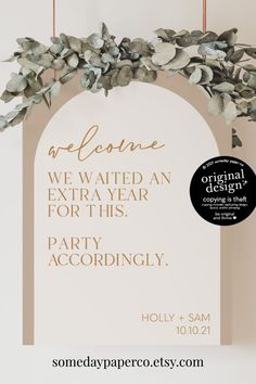 We waited an extra year, party accordingly! Modern neutral boho arch wedding welcome sign for a postponed reception. This 18x24 sign is an instant download, printable template!