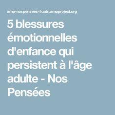 5 blessures émotionnelles d'enfance qui persistent à l'âge adulte - Nos Pensées Age, Kids And Parenting, Thinking About You, Childhood, Index Cards, Color, Psychology