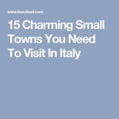 15 Charming Small Towns You Need To Visit In Italy