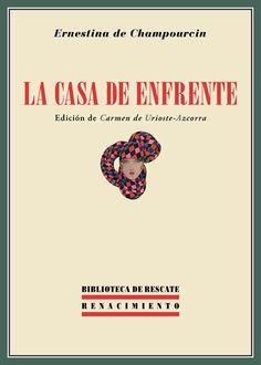 La casa de enfrente -junto con dos fragmentos de una novela inconclusa, incluidos también en este volumen- es el único texto narrativo de Ernestina de Champourcin (Vitoria, 1905-Madrid, 1999), una de las poetas más destacadas de la generación del 27. La novela fue escrita pocos meses antes de la sublevación de Franco y de la guerra civil, y obviamente su difusión quedó eclipsada por los eventos políticos. http://es.wikipedia.org/wiki/Ernestina_de_Champourc%C3%ADn…
