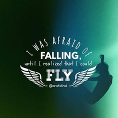 I was afraid of Falling untill I realized that I could Fly.  My Quote #4 #motivationalquotes #positiveheadspace #typography #achievegreatness #lifequote #motivation #positivemindset #alwayssmile #believeinyourself #inspiration #inspiration #gratitude #onelove #success #positive #selfbelief #willpower #positivevibes #lookwithin #alarafath #positivechange #goodvibes #motivationalquote #sayings #advice #quote #wisesayings #entrepuner #quoteoftheday by Ed Zimbardi http://edzimbardi.com