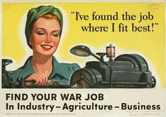 """""""I've Found the Job Where I Fit Best"""": Find Your War Job in Industry, Agriculture, Business"""