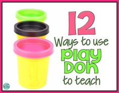 Use play-doh to teach math and literacy skills. This is great for your kinesthetic learners. Your students will be engaged and excited about learning.