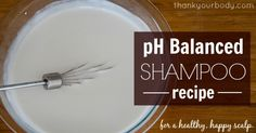 *****Try this ASAP*** All Natural pH Balanced Shampoo Recipe 1 can Coconut Milk 1 can Coconut Milk  (about 1 1/2 cups) 1 3/4 cups pure aloe vera gel Optional: Essential oils  1. Mix both ingredients bowl w whisk  2. Pour mixture into 2+ ice cube trays or muffin tins. Rinse w ACV.