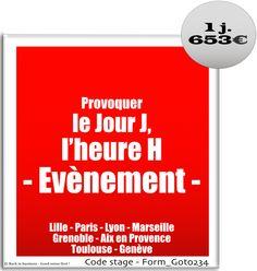 Provoquer le jour J, l'heure H - Evènement. Communication. Marketing. Evénementiel.