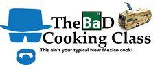 Breaking Bad Cooking Class