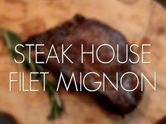 Steak House Filet Mignon #Recipe #Tutorial