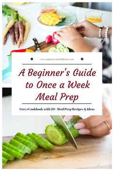 A beginner's guide to once a week food prep plus 20 starter recipes and meal ideas.