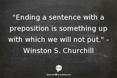 Winston S. Churchill - [Something very much wrong with that sentence is. ... Yoda invaded my Quotes has. -PSC]