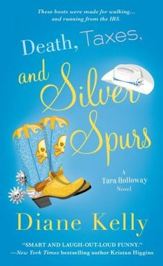 Death, Taxes, and Silver Spurs (Tara Holloway Series #7) by Diane Kelly