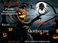 St. Albans presents their Public Paranormal Halloween Investigation on Saturday, October 31, 2015 from midnight until 5 am.