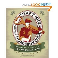 Craft Beer for the Homebrewer: Recipes from America's Top Brewmasters: Michael Agnew, Billy Broas, Denny Conn, Matthew Schaefer, Jordan Wikl...