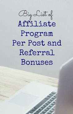 Big List of Affiliate Program Per Post and Referral Bonuses: If you haven't yet taken the leap into affiliate marketing, you might want to consider affiliate programs that offer you bonuses that you can earn without making a single sale. Some affiliate…