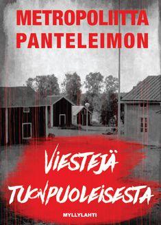 Metropoliitta Panteleimon VIESTEJÄ TUONPUOLEISESTA
