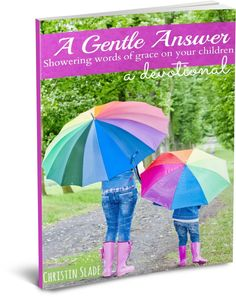 A Gentle Answer: showering words of grace on your children - a devotional eBook {FREE}