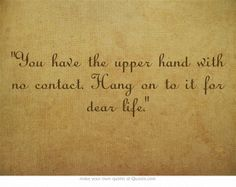 You have the upper hand with no contact. Hang on to it for dear life.