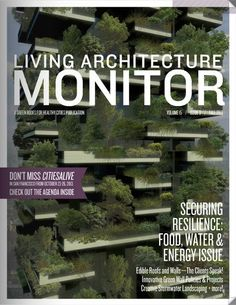 Check out the Fall 2013 issue of Living Architecture Monitor for FREE online! In this issue: Urbanagriculture project owners/managers discuss how their projects are performing; Investigating how Livingarchitecture can create resilient communities; A selection of innovative green wall policies/projects across North America; The NRDC calls the EPA to action on reforming national clean water requirements etc