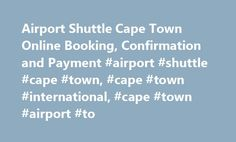 Airport Shuttle Cape Town Online Booking, Confirmation and Payment #airport #shuttle #cape #town, #cape #town #international, #cape #town #airport #to http://wyoming.remmont.com/airport-shuttle-cape-town-online-booking-confirmation-and-payment-airport-shuttle-cape-town-cape-town-international-cape-town-airport-to/  # Notice. Use of undefined constant DS – assumed 'DS' in /home/airportshuttleca/public_html/templates/mobile_smartphone/html/com_content/article/default.php on line 5 Established…