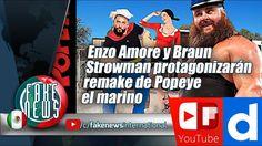 Enzo Amore y Braun Strowman protagonizarán remake de Popeye el marino