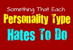 Something That Each Personality Hates to Do
