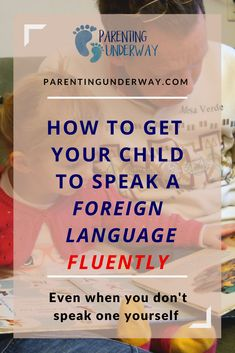 Do you want your child to learn a foreign language? Here are 4 ways you can help your child learn a foreign language even when you don't speak it. #Chineselanguage #learningactivities #foreignlanguage #kidscrafts_Parentingunderway.com