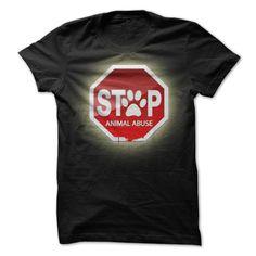 Stop Animal Abuse #pet #tshirt