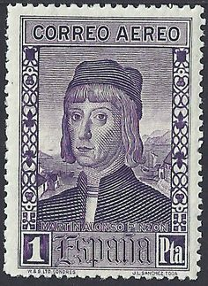 Spain Scott #C40 (29 Sep 1930) Martín Alonso Pinzón. Martín was from Palos de la Frontera (Huelva), Spain and was a Spanish mariner, shipbuilder, navigator and explorer.   He sailed with Christopher Columbus on his first voyage to the New World in 1492, as captain of the Pinta. His brother Francisco Martin Pinzón was Maestre (first mate) of the Pinta.  It was from the Pinta that Rodrigo de Tirana would be the first to sight land in the Americas at 2:00 a.m. on 12 Oct 1492.