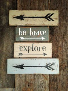 Be brave explore with arrow: Hand-Painted on Reclaimed Barnwood Lumber by AmeliasWoodshed on Etsy https://www.etsy.com/listing/386649014/be-brave-explore-with-arrow-hand-painted
