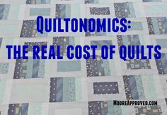 The Real Cost of Quilts.